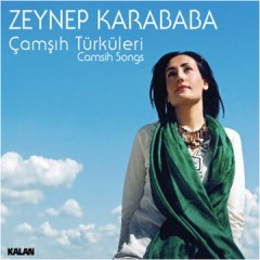 Çamşıh Türküleri – Zeynep Karababa