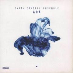 Ada – Evrim Demirel Ensemble