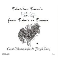 From Tabriz to Taurus – Cavit Murtezaoğlu, Feryal Öney