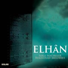 Saklı Nağmeler – Elhan