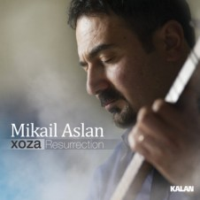 Xoza / Resurrection – Mikail Aslan