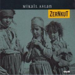Zernkut – Mikail Aslan