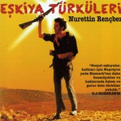 Eskiya Türküleri – Nurettin Rençber