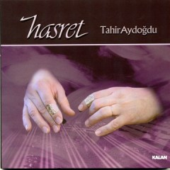 Hasret – Tahir Aydoğdu