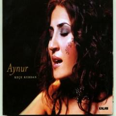 Keçe Kurdan – Aynur Karadogan