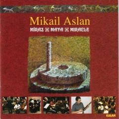 Miraz / Maya / Mıracle – Mikail Aslan