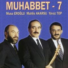 Muhabbet 7 – Musa Eroğlu, Muhlis Akarsu, Yavuz Top
