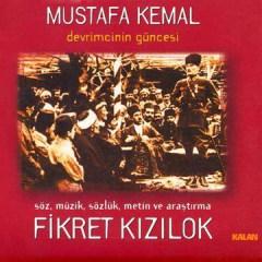 Mustafa Kemal Devrimcinin Güncesi – Fikret Kizilok