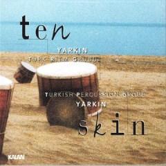 Ten/Skin – Yarkin Türk Ritm Grubu