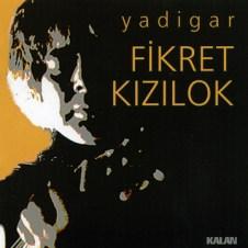 Yadigar – Fikret Kizilok