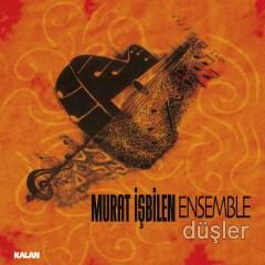Düşler – Murat İşbilen Ensemble