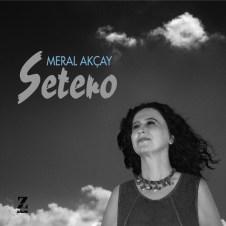 Setero – Meral Akçay