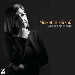 Misket'in Hüznü – Söylev Ezgi Uludağ
