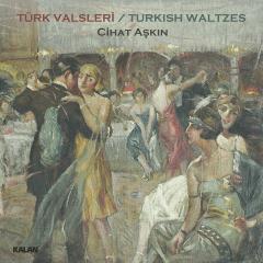 Türk Valsleri – Cihat Aşkın