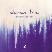 Yıldız Tozları – Ebren Trio
