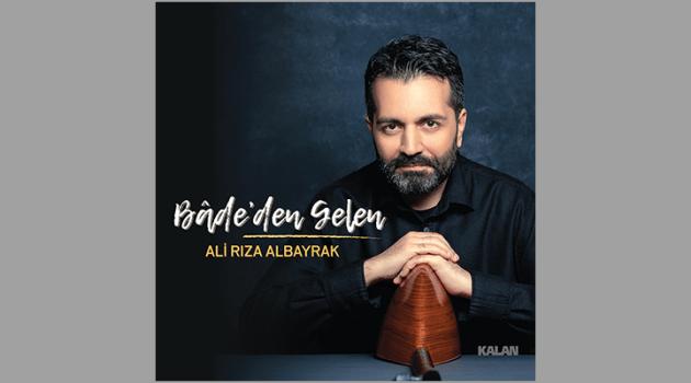 """Ali Rıza Albayrak'ın solo albümü """"Bâde'den Gelen"""""""