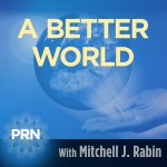 A Better World Radio with Mitchell Jay Rabin