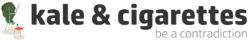 kale & cigarettes
