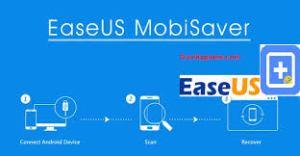 EaseUS MobiSaver 2020 Crack