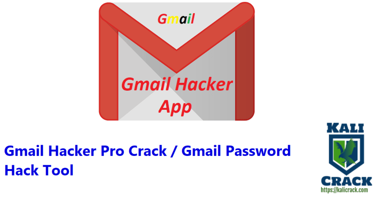 Gmail Hacker Pro 2.9.0 Crack / Gmail Password Hack Tool Download [2021]
