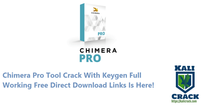 Chimera Pro Tool 27.00.1135 Crack With Keygen Full Working Direct Links Is Here!