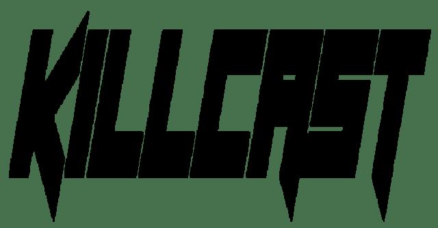 Killcast