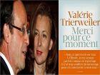 فاليري ترايرفيلر تعري  الرئيس فرانسوا هولاند  في كتابها : شكرا لتلك الأوقات