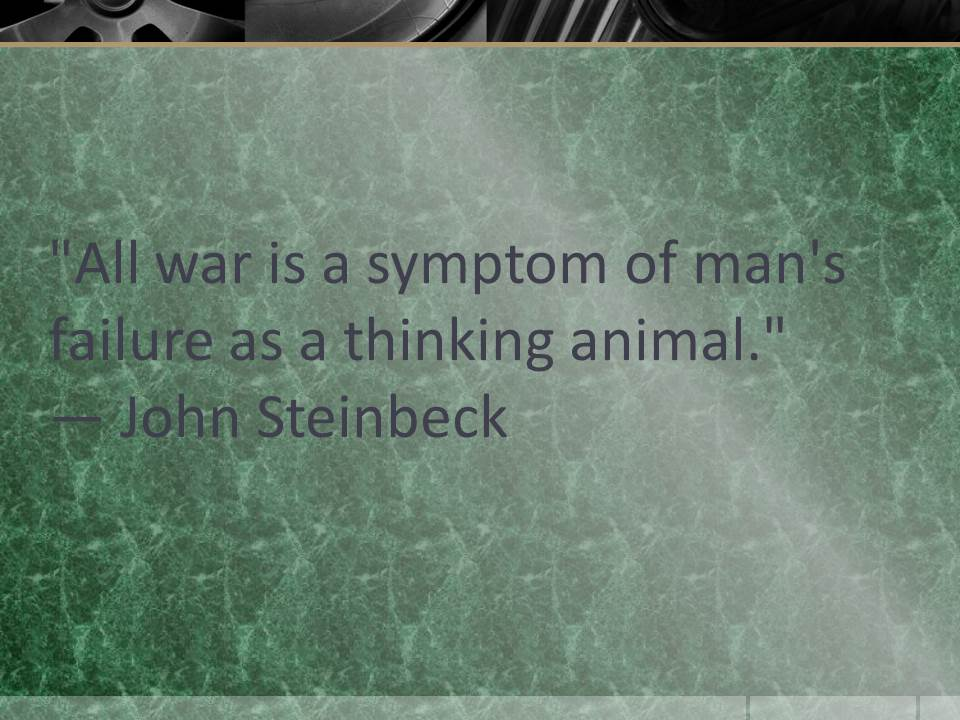 All war is a symptom of man's