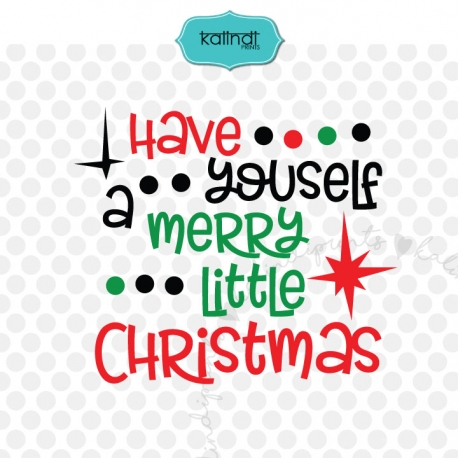 Have Yourself A Merry Little Christmas SVG Christmas SVG