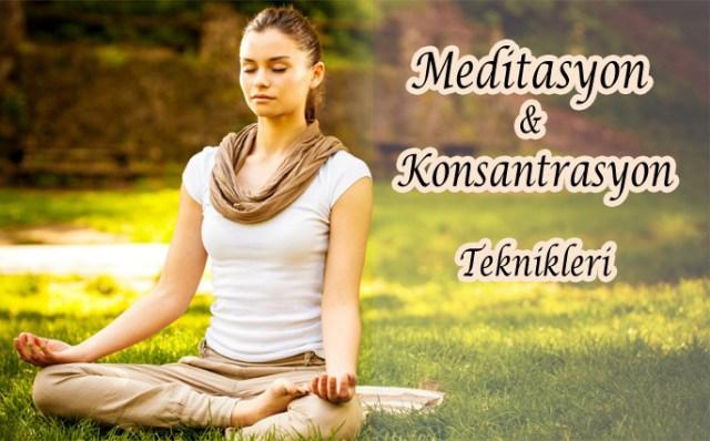 Meditasyon ve Konsantrasyon Teknikleri