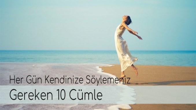 Her Gün Kendinize Söylemeniz Gereken 10 Cümle