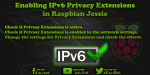 Enabling IPv6 Privacy Extensions in Raspbian Jessie
