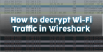 How to decrypt wifi traffic wireshark