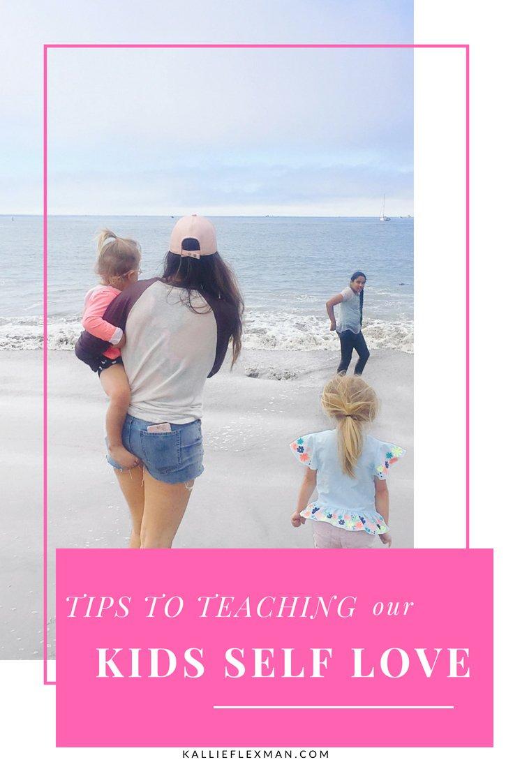 teaching OUR KIDS SELF LOVE-
