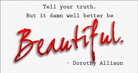 quote dorothy allison tell your truth