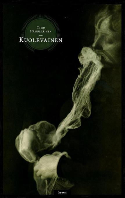 Timo Hännikäinen: Kuolevainen. Hexen Press 2016.