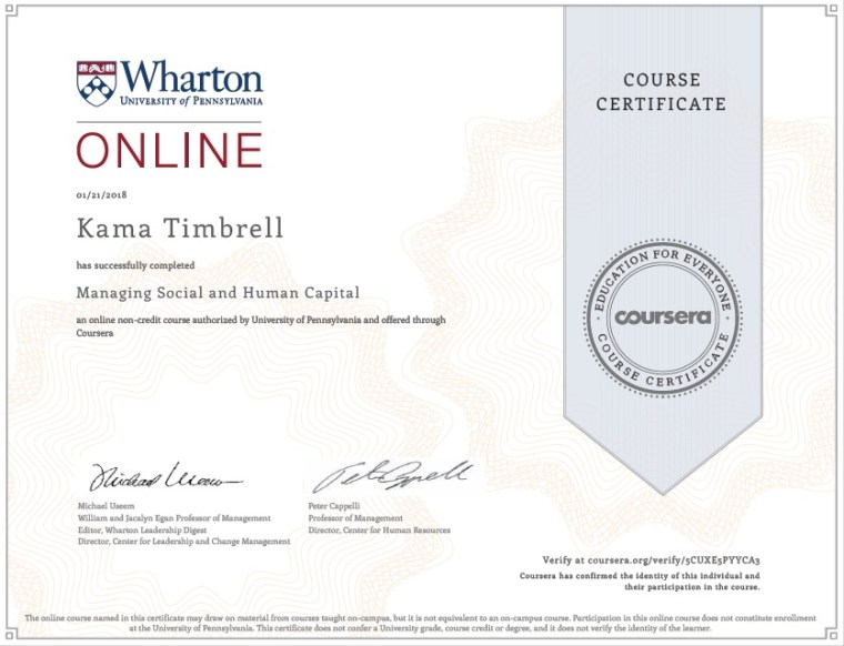 Image of Certificate of Completion for Kama Timbrell, Managing Social and Human Capital, The Wharton School, University of Pennsylvania on Coursera
