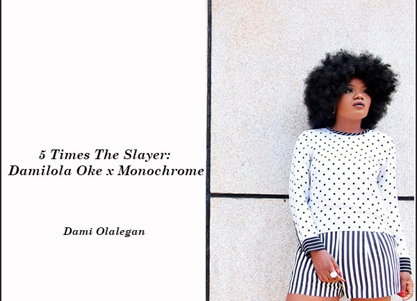 5 Times The Slayer: Damilola Oke x Monochrome