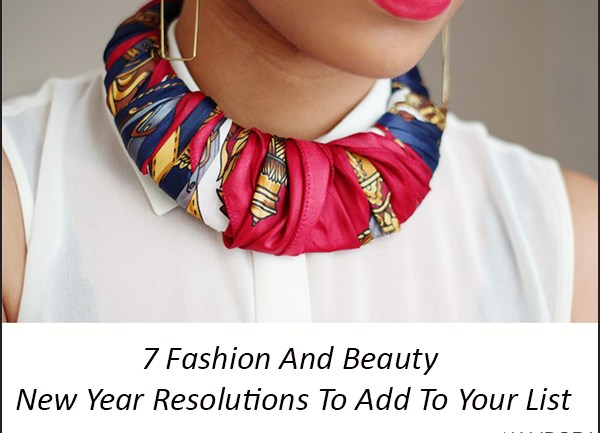 7 Fashion And Beauty New Year Resolutions To Add To Your List
