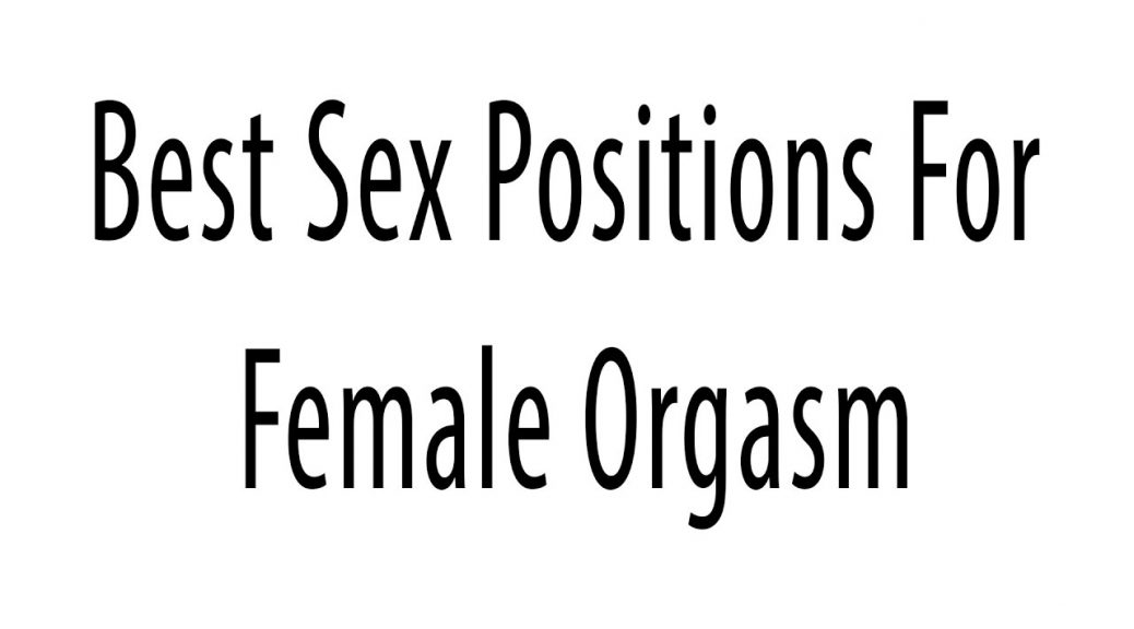sex positions for her orgasm