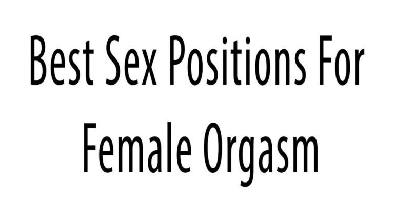 Top Sex Positions That Guarantee Orgasms For Women!