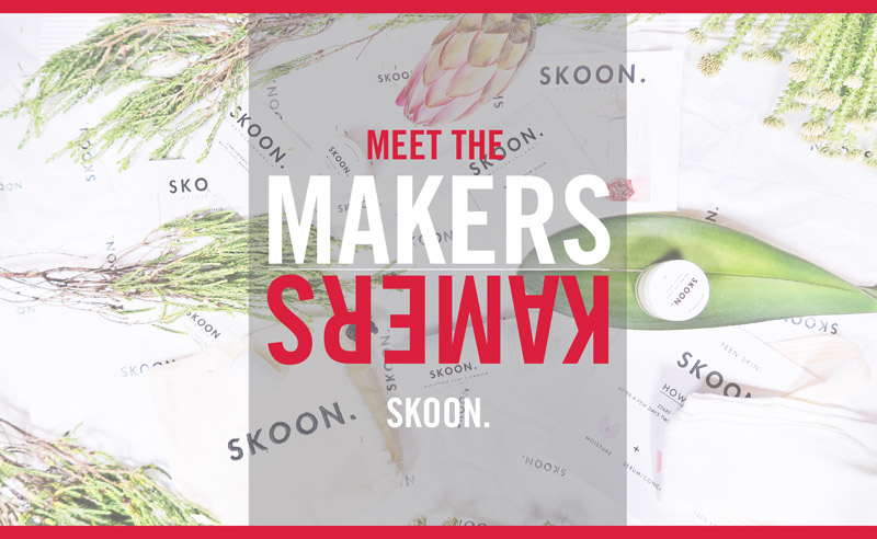 SKOON. Makers story at kamers.co.za