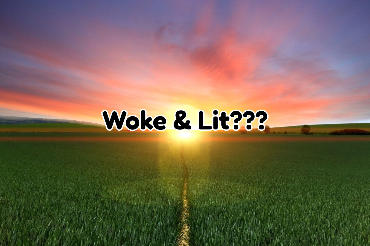 Are You Woke? What is Lit?