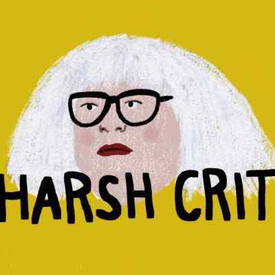 Harsh Crit