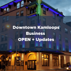 Downtown Kamloops Business OPEN + Updates #YKASTRONG