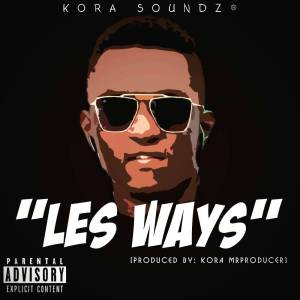 """""""Les ways"""" prod by Kora Mr.Producer"""