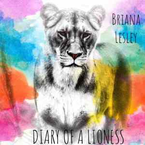 Briana Lesley Diary of a Lioness E.P.