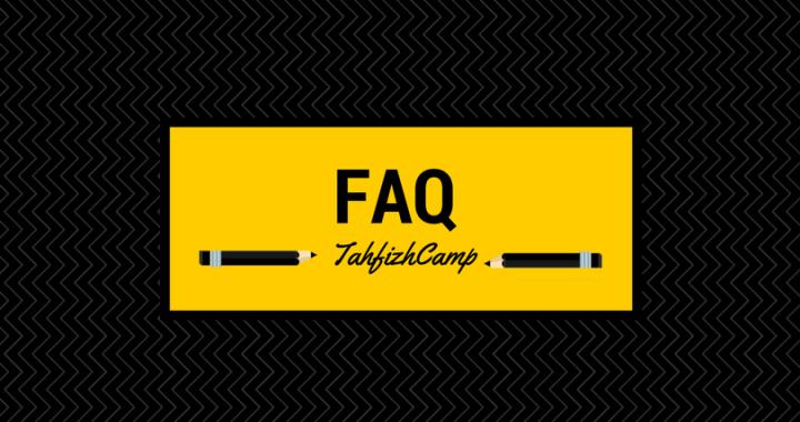 FAQ PROGRAM TAHFIDZ CAMP 60 HARI – 1 Januari – Maret 2018
