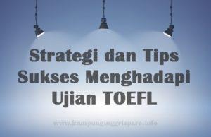 strategi dan tips sukses TOEFL