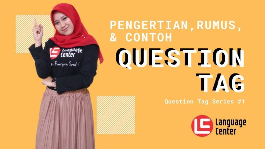 Pengertian dan Contoh Question Tag